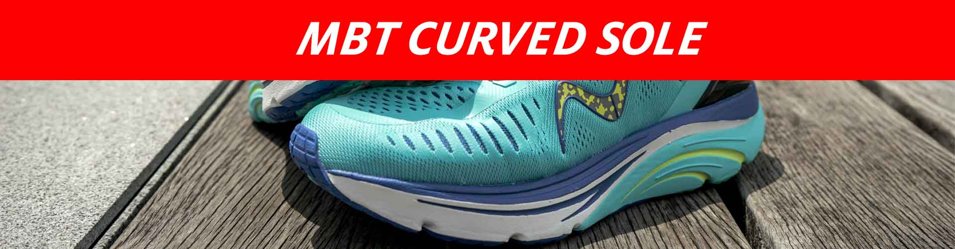 MBT Patented Curved Sole